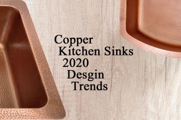 Copper Kitchen Sinks 2020 Design Trends